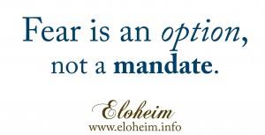 Fear is an option, not a mandate