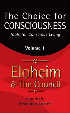 The Choice for Consciousness, Tools for Conscious Living - Vol. 1